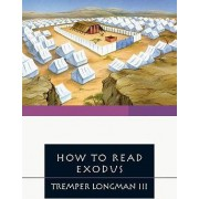 How to Read Exodus by Tremper Longman III