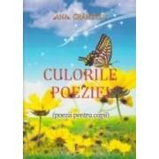 Culorile Poeziei poezii Pentru Copii - Ana Gramescu