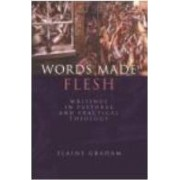 Words Made Flesh by Elaine Graham
