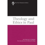 Theology and Ethics in Paul by Victor Paul Furnish
