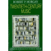 Twentieth-Century Music by Robert P. Morgan