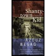 Shantytown Kid by Azouz Begag