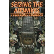 Seizing the Airwaves by Ron Sakolsky