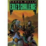 Exile's Challenge ; Book Two of the Exiles Saga / Angus Wells. by Angus Wells