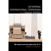 Deterring International Terrorism and Rogue States by James H. Lebovic