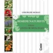 Remedii naturiste. Ghidul plantelor medicinale - Gheorghe Mohan