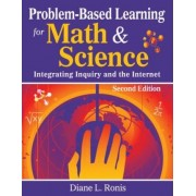 Problem-Based Learning for Math and Science by Diane L. Ronis