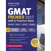 Kaplan Test Prep GMAT Premier 2017 with 6 Practice Tests: Online + Book + Videos + Mobile (Kaplan GMAT Premier Program (w/CD))