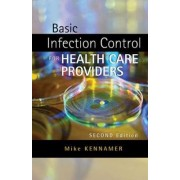 Basic Infection Control for Healthcare Providers by Michael Kennamer
