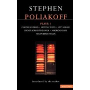 Poliakoff Plays: Clever Soldiers Hitting Town; City Sugar; Shout Across the River; American Days; Strawberry Fields v.1 by Stephen Poliakoff