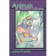 Animals and Modern Cultures by Adrian Franklin