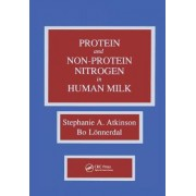 Proteins and Non-Protein Nitrogen in Human Milk by Stephanie A. Atkinson