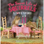 The Secret Life of Squirrels: A Love Story, Hardcover