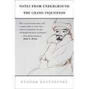 Notes from Underground and Grand Inquisition by Fyodor Dostoyevsky