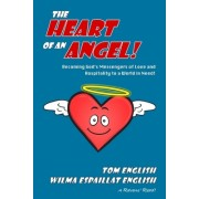 The Heart of an Angel: Becoming God's Messengers of Love and Hospitality to a World in Need
