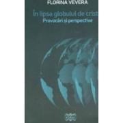 In lipsa globului de cristal - Florina Vevera