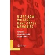 Ultra-low Voltage Nanoscale Memories by Kiyoo Itoh