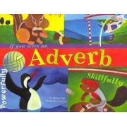 If You Were an Adverb by Michael Dahl