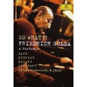 Friedrich Gulda - So What ?! (0044007343760) (1 DVD)