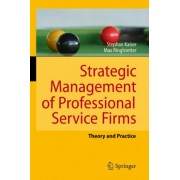 Strategic Management of Professional Service Firms by Stephan Kaiser