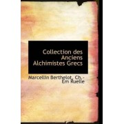Collection Des Anciens Alchimistes Grecs by Marcellin Berthelot