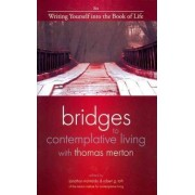 Bridges to Contemplative Living with Thomas Merton: Writing Yourself into the Book of Life v. 6 by Jonathan Montaldo