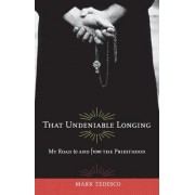 That Undeniable Longing by Mark Tedesco