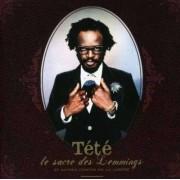 Tete - Le Sacre Des Lemmings Et Autres Contes D (0886970176828) (1 CD)