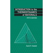Introduction to the Thermodynamics of Materials by David R. Gaskell