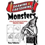Drawing & Cartooning Monsters by Tony Tallarico