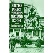 British Policy Towards Ireland 1921-1941 by Assistant Professor of History Paul Canning