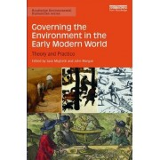 Governing the Environment in the Early Modern World: Theory and Practice