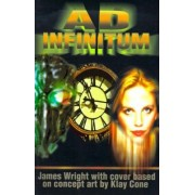 Ad Infinitum by James Andrew Wright