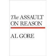 The Assault on Reason by Jr Albert Gore