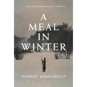 A Meal in Winter: A Novel of World War II