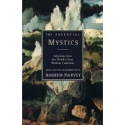 The Essential Mystics by Andrew Harvey