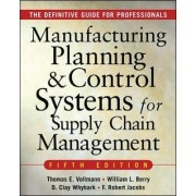Manufacturing Planning And Control Systems For Supply Chain Management by Thomas E. Vollmann
