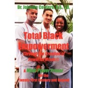 Total Black Empowerment Through the Creation of Powerful Minds (R) by Johnnie Cordero