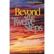 Beyond the Twelve Steps by Lynn Grabhorn