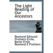 The Light Reading of Our Ancestors by Baron Ernle Rowla Edmund Prothero Ernle