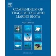 Compendium of Trace Metals and Marine Biota: Vertebrates v. 2 by Ronald Eisler
