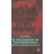 In the Shadow of the Polish Eagle by Leo Cooper