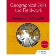 Geographical Skills and Fieldwork for Edexcel GCSE (9-1) Geography A and B by Steph Warren