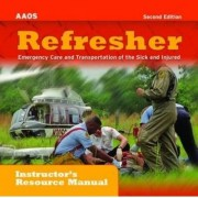 Refresher: Emergency Care And Transportation Of The Sick And Injured Instructor's Resource Manual On CD-ROM by American Academy of Orthopaedic Surgeons (Aaos)