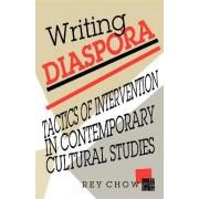 Writing Diaspora by Rey Chow