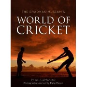 Bradman Museum's World of Cricket by Mike Coward