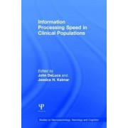 Information Processing Speed in Clinical Populations by John DeLuca