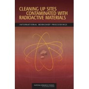 Cleaning Up Sites Contaminated with Radioactive Materials by Committee on Cleaning Up of Radioactive Contamination: Russian Challenges and U.S. Experience