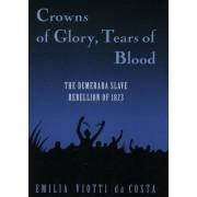 Crowns of Glory, Tears of Blood by Emilia Viotti Da Costa
