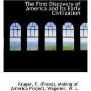 The First Discovery of America and Its Early Civilization by Kruger F (Franz)